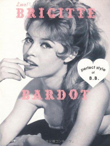Love! BRIGITTE BARDOT―perfect style of B.B.