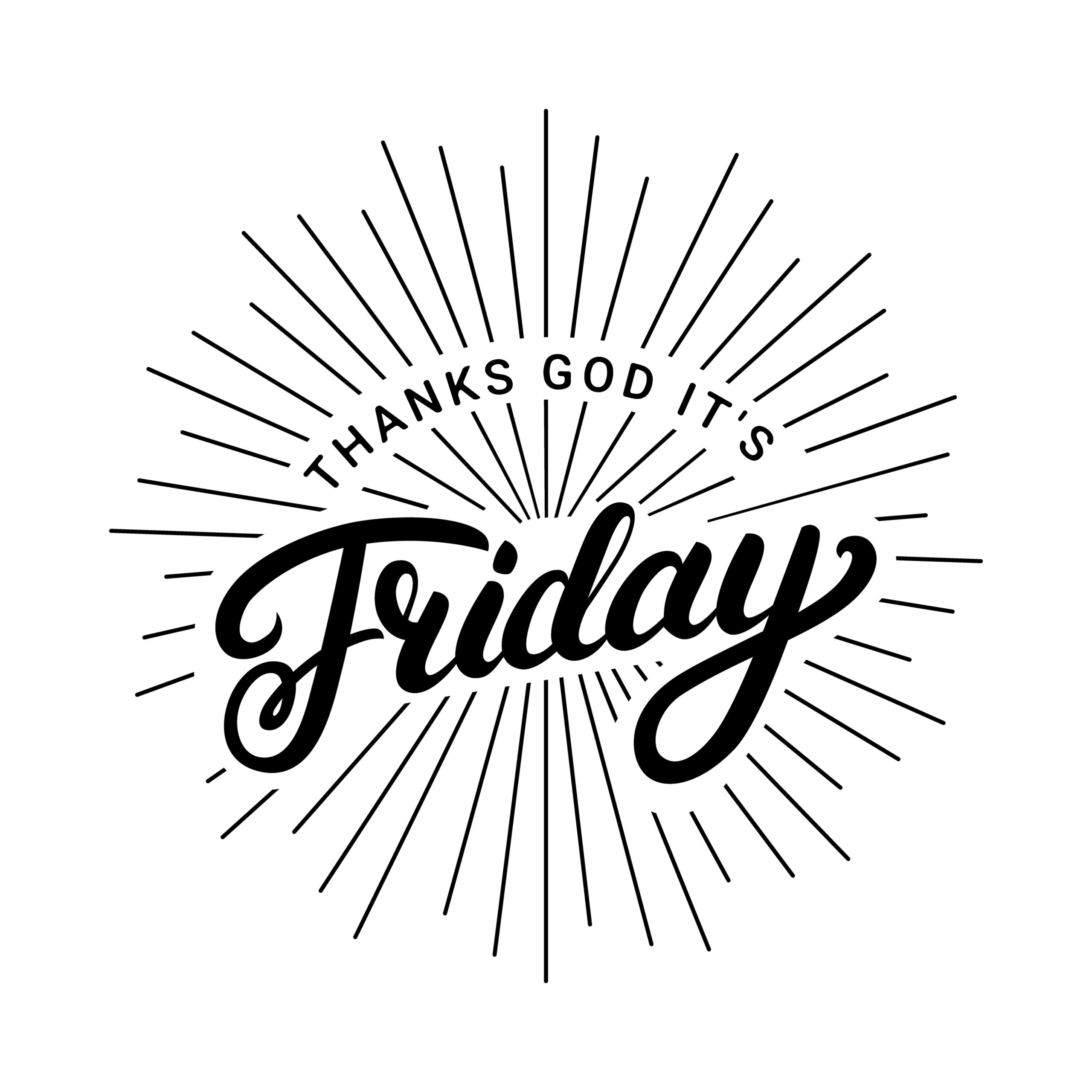 TGIF|華金(Thanks god it's Friday)